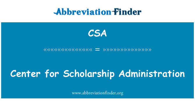 CSA: Center for Scholarship Administration