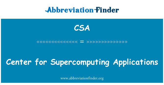 CSA: Center for Supercomputing Applications