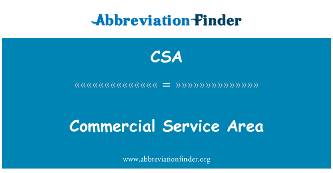CSA: Commercial Service Area