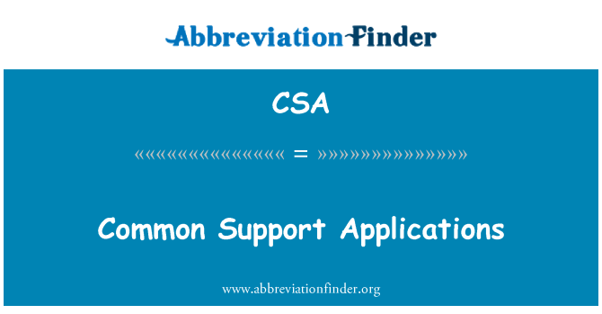 CSA: Common Support Applications