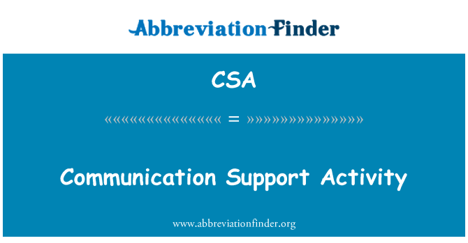 CSA: Communication Support Activity