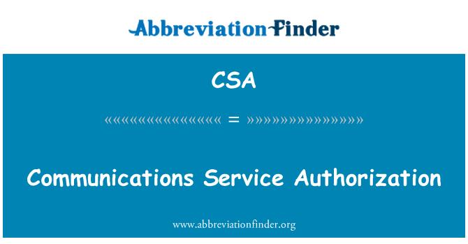 CSA: Communications Service Authorization