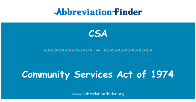 CSA: Community Services Act of 1974
