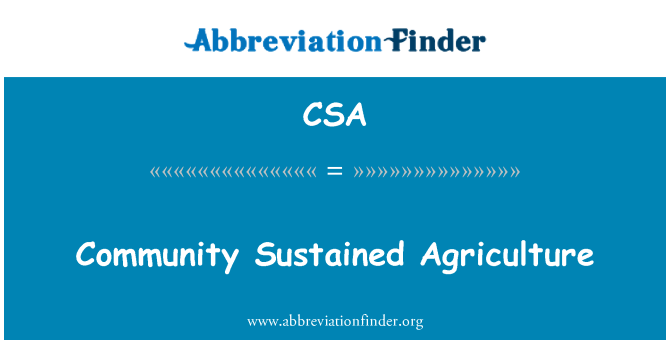 CSA: Community Sustained Agriculture