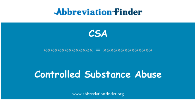 CSA: Controlled Substance Abuse