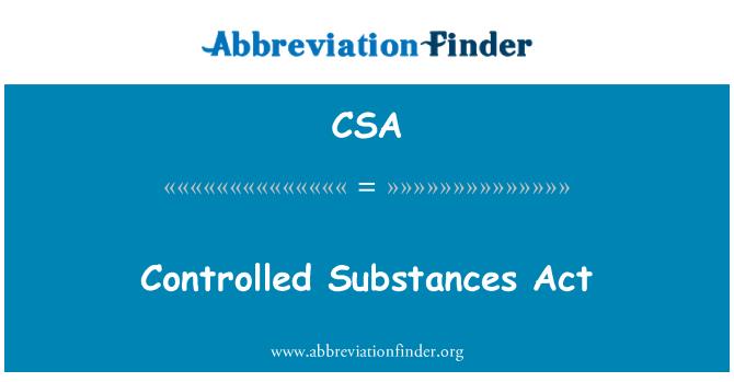 CSA: Controlled Substances Act