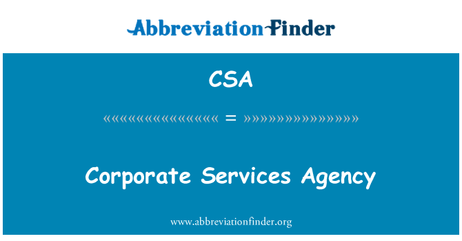 CSA: Corporate Services Agency