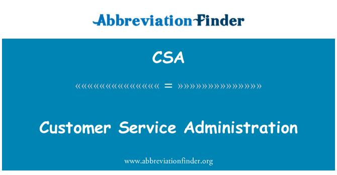 CSA: Customer Service Administration