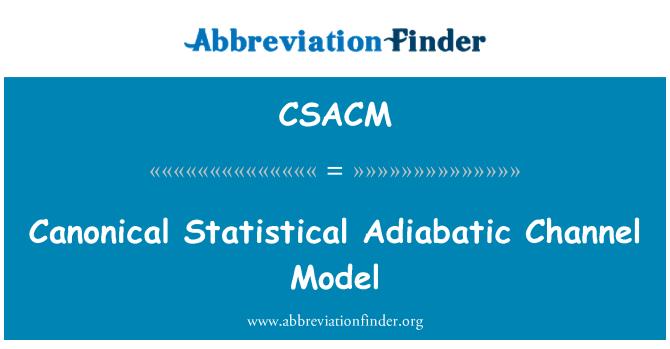 CSACM: Canonical Statistical Adiabatic Channel Model