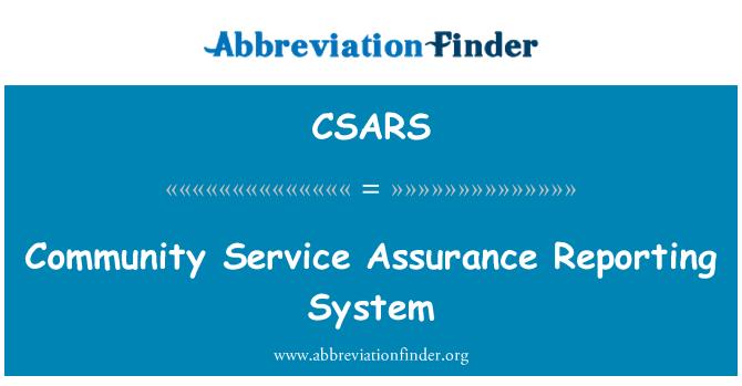 CSARS: Toplum hizmeti güvencesi raporlama sistemi