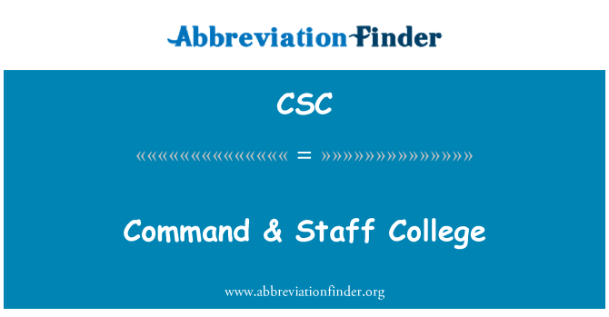 CSC: Command & Staff College