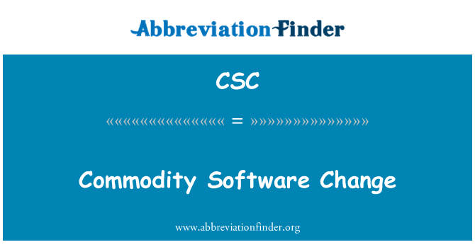CSC: Commodity Software Change