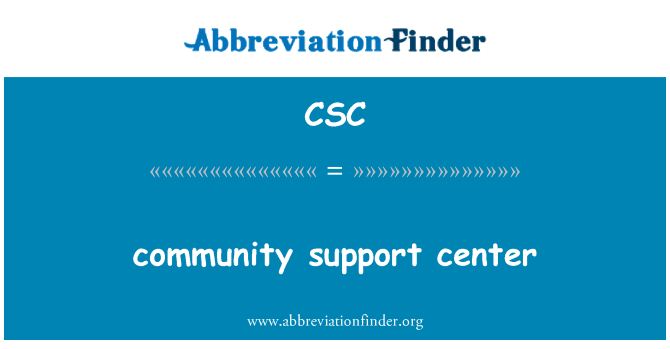 CSC: community support center