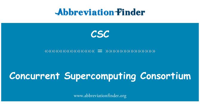 CSC: Concurrent Supercomputing Consortium