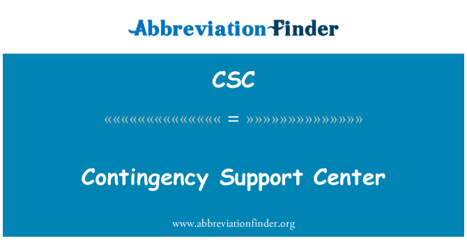 CSC: Contingency Support Center