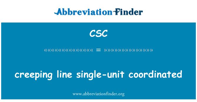 CSC: creeping line single-unit coordinated