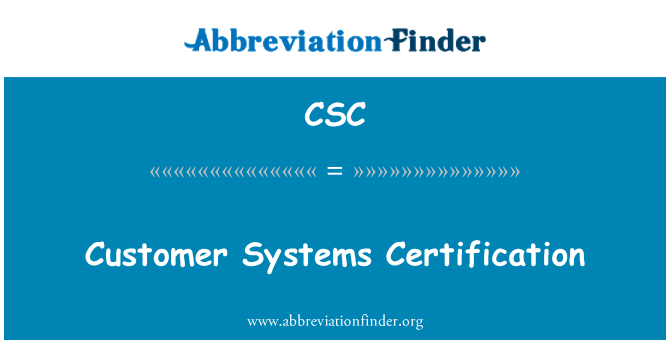 CSC: Customer Systems Certification