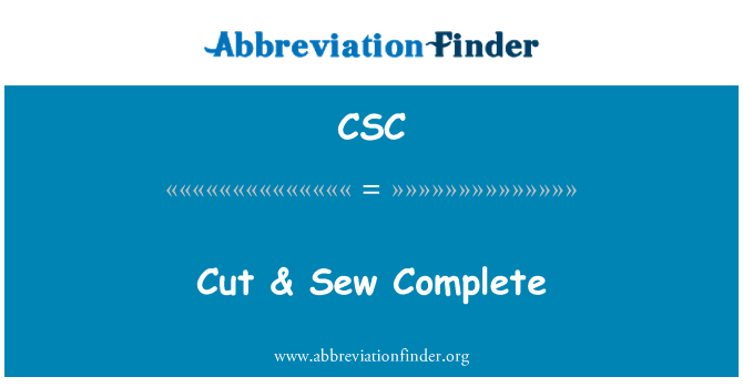 CSC: Cut & Sew Complete