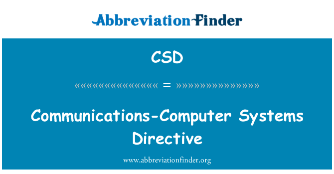 CSD: Communications-Computer Systems Directive