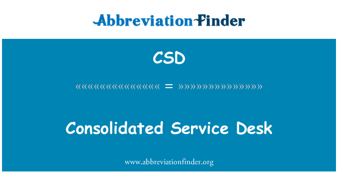 CSD: Consolidated Service Desk