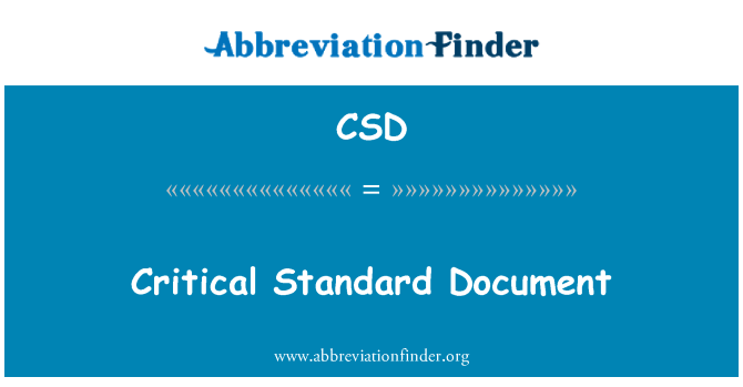 CSD: Critical Standard Document