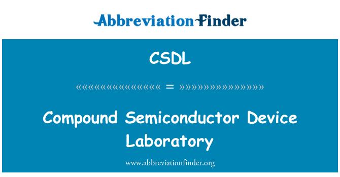 CSDL: Laboratorio de dispositivo Semiconductor compuesto