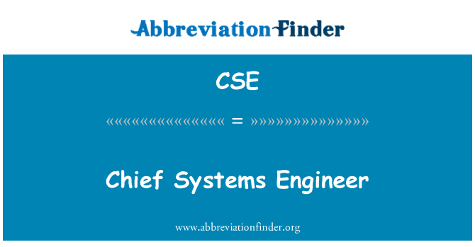 CSE: Chief Systems Engineer