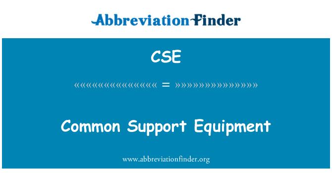 CSE: Common Support Equipment