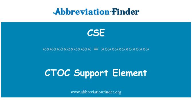 CSE: CTOC Support Element