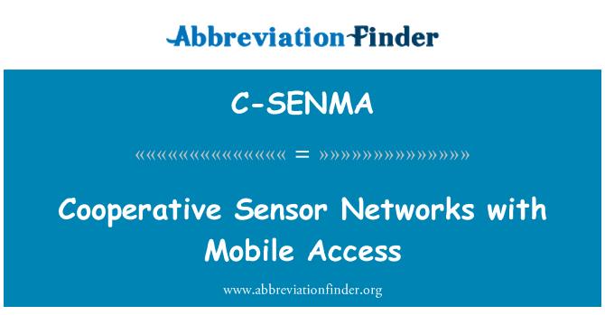 C-SENMA: Cooperative Sensor Networks with Mobile Access