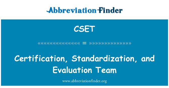 CSET: 认证、 标准化和评价小组