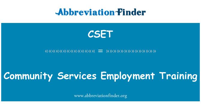 CSET: Community Services Employment Training