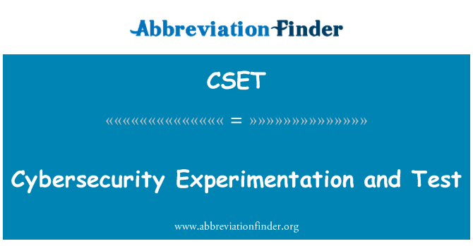 CSET: Cybersecurity Experimentation and Test