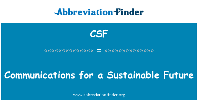 CSF: Communications for a Sustainable Future