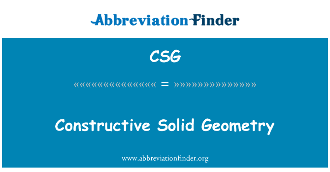 CSG: Constructive Solid Geometry