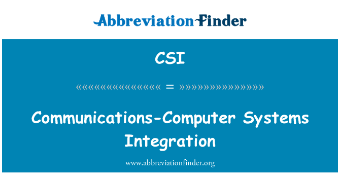 CSI: Communications-Computer Systems Integration