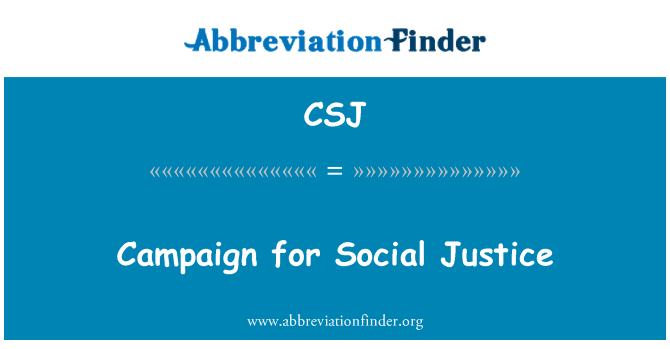 CSJ: Campaign for Social Justice