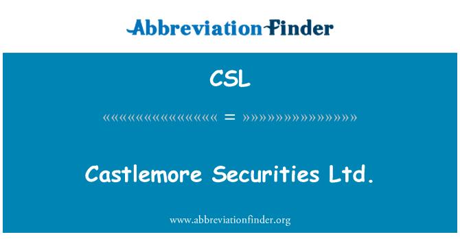 CSL: Castlemore Securities Ltd.