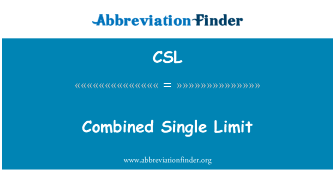 CSL: Combined Single Limit