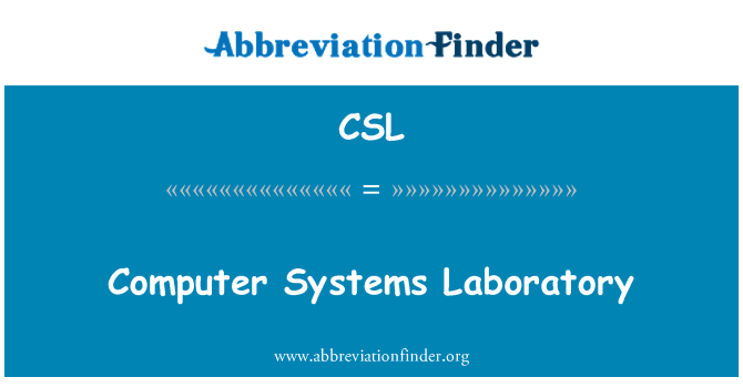 CSL: Computer Systems Laboratory