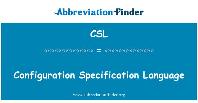 CSL: Configuration Specification Language
