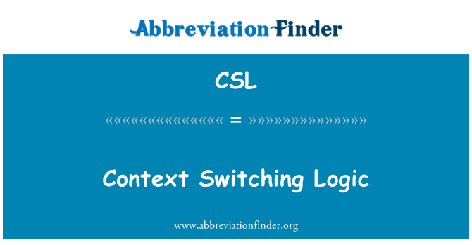 CSL: Context Switching Logic