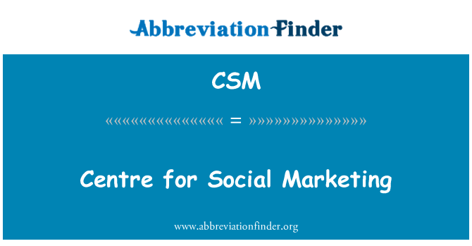 CSM: Centre for Social Marketing