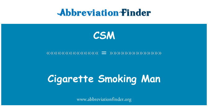 CSM: Cigarette Smoking Man