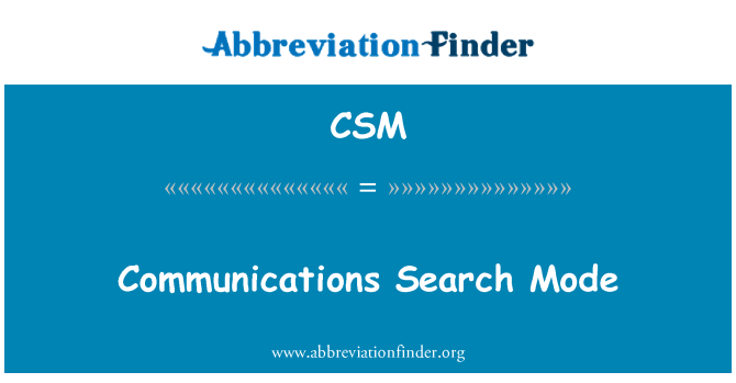CSM: Communications Search Mode