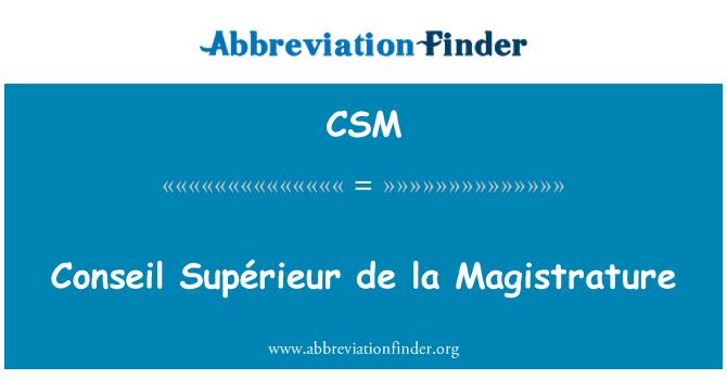 CSM: Conseil Supérieur de la Magistrature