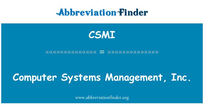 CSMI: Computer Systems Management, Inc.