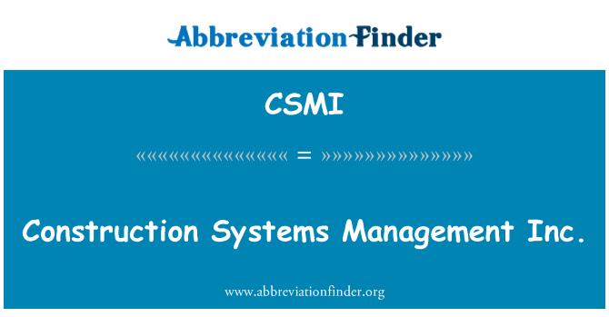 CSMI: Construction Systems Management Inc.