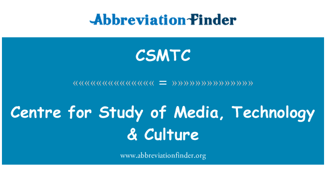 CSMTC: Centre for Study of Media, Technology & Culture