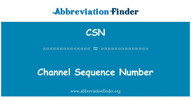 CSN: Channel Sequence Number